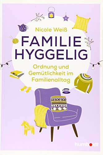 Familie hyggelig: Ordnung und Gemütlichkeit im Familienalltag