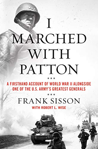 Image of I Marched with Patton: A Firsthand Account of World War II Alongside One of the U.S. Army's Greatest Generals