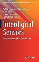 Interdigital Sensors: Progress over the Last Two Decades (Smart Sensors, Measurement and Instrumentation, 36)