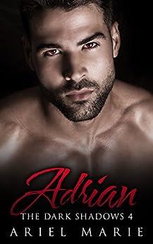 Adrian (The Dark Shadows Book 4) by [Ariel Marie]