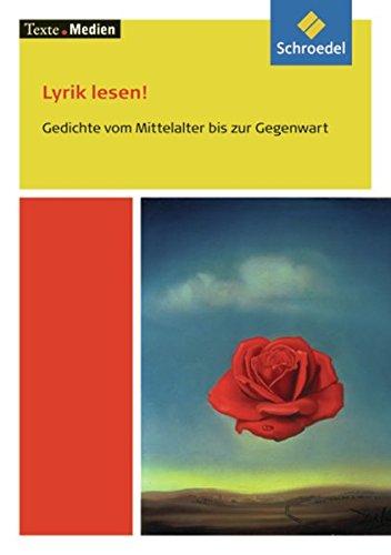 Texte.Medien: Lyrik lesen! Gedichte vom Mittelalter bis zur Gegenwart: Textausgabe mit Materialien (Texte.Medien: Klassische und moderne Literatur)