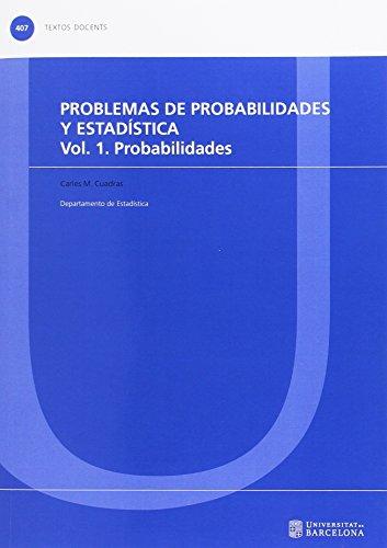 Problemas de probabilidades y estadística Vol. 1 Probabilidades: 407 (TEXTOS DOCENTS)