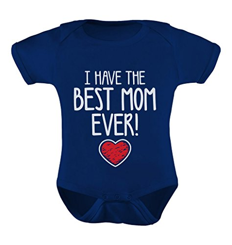 Tstars I Have The Best MOM Ever! for Mommy Cute Baby Boy/Girl Bodysuit 6M Navy