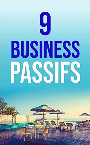 Couverture du livre Idées de revenus passifs: 9 meilleures idées commerciales éprouvées pour bâtir la liberté financière dans la nouvelle économie : comprend le marketing ... liberté financière grâce à l'internet t. 2)