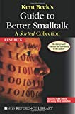 Kent Beck's Guide to Better Smalltalk: A Sorted Collection (SIGS Reference Library, Series Number 14)