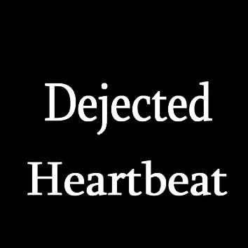 Dejected Heartbeat