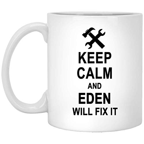 Houd kalm en Eden zal het oplossen koffie mok grappig - Happy Birthday Gag geschenken voor Eden mannen vrouwen - Halloween Kerstmis cadeau keramische mok theekop wit 11 Oz