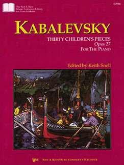 30 KINDERSTUECKE OP 27 - arrangiert für Klavier [Noten / Sheetmusic] Komponist: KABALEWSKI DMITRI