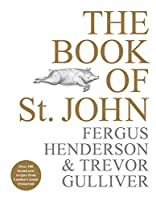 The Book of St John: Over 100 brand new recipes from London's iconic restaurant