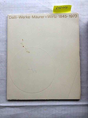 125 Jahre Dalli-Werke Mäurer + Wirtz 1845 bis 1970.