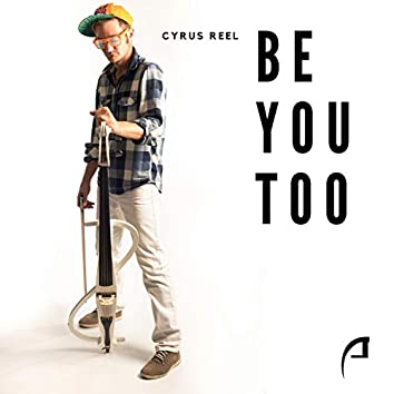 BE YOU TOO