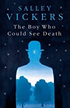 The Boy Who Could See Death by Salley Vickers (2015-04-02)