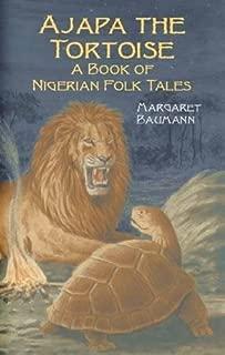 Ajapa the Tortoise: A Book of Nigerian Folk Tales (Dover Children's Classics)