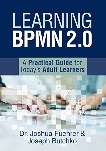 Learning BPMN 2 0 A Practical Guide for Today s Adult Learners product image