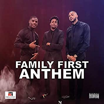 Family First  The Anthem