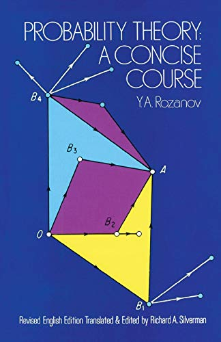 Compare Textbook Prices for Probability Theory: A Concise Course Dover Books on Mathematics New edition Edition ISBN 0800759635443 by Y.A. Rozanov