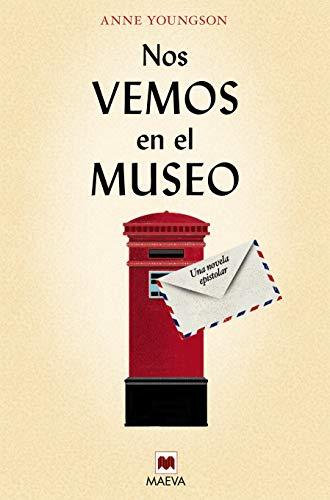 Nos vemos en el museo: Una novela epistolar (Éxitos literarios)