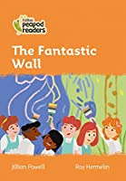 Level 4 - The Fantastic Wall (Collins Peapod Readers)