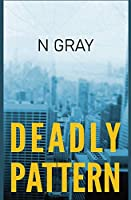 Deadly Pattern: A suspense thriller (Dana Mulder)