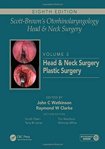 Compare Textbook Prices for Scott-Brown's Otorhinolaryngology and Head and Neck Surgery: Volume 3: Head and Neck Surgery, Plastic Surgery 8 Edition ISBN 9781138094642 by Watkinson, John C,Clarke, Ray W