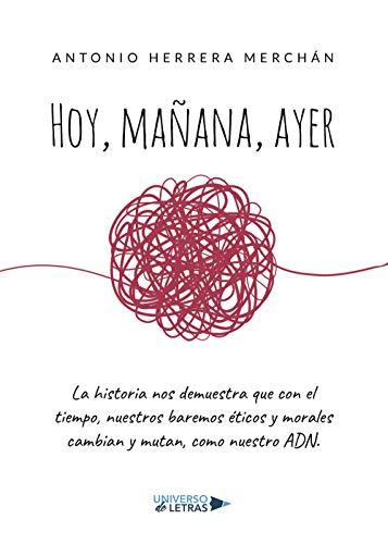 Hoy, mañana, ayer eBook: Herrera Merchán, Antonio: Amazon.es ...
