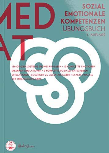 MedAT 2020/2021 ISozial-emotionale Kompetenzen IDie ideale Vorbereitung auf die Untertests Emotionen erkennen und Soziales Entscheiden im Mediziner-Test für Österreich IÜbungsaufgaben I Musterlösungen