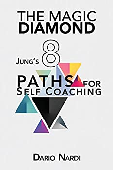 The Magic Diamond  Jung s 8 Paths for Self-Coaching