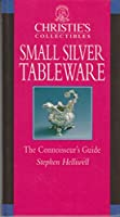 Christie's Collectibles Small Silver Tableware: A Connoisseur's Guide