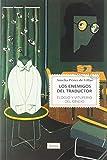 Los enemigos del traductor: Elogio y vituperio del oficio (Singladuras)