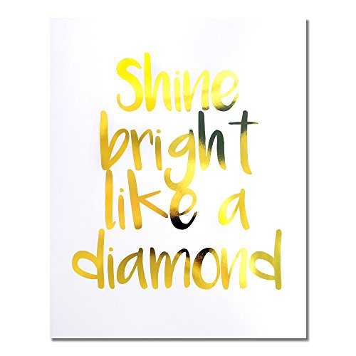 """Shine Bright Like A Diamond"" Gold Foil Art Print Small Poster - 300gsm Silk Paper Card Stock, Home Office Wall Art Decor, Inspirational Motivational Encouraging Quote 8"" x 10"""