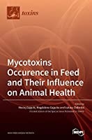 Mycotoxins Occurence in Feed and Their Influence on Animal Health