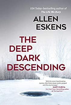 The Deep Dark Descending by [Allen Eskens]