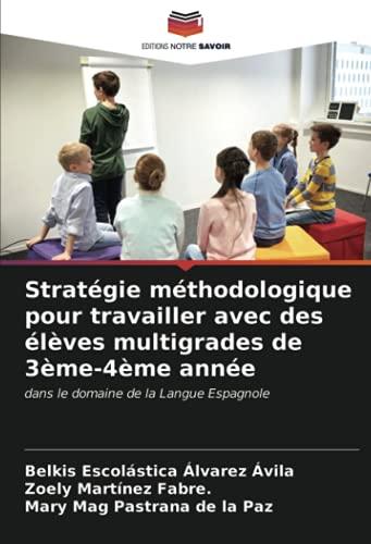 Stratégie méthodologique pour travailler avec des élèves multigrades de 3ème-4ème année: dans le domaine de la Langue Espagnole