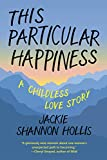 This Particular Happiness: A Childless Love Story