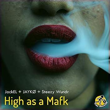 High As A Mafk