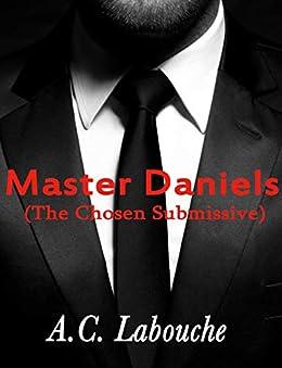 Master Daniels (The Chosen Submissive Book 3) (English Edition) por [A.C. Labouche, Camille  Collins ]