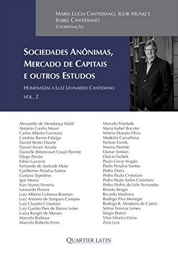 Sociedades Anônimas, Mercado de Capitais e Outros Estudos - Homenagem a Luiz Leonardo Cantidiano – Volume 2