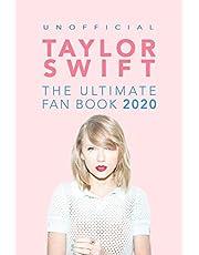 Taylor Swift: The Ultimate Taylor Swift Fan Book 2020: Taylor Swift Facts, Quiz and Quotes: 1 (Taylor Swift Books)