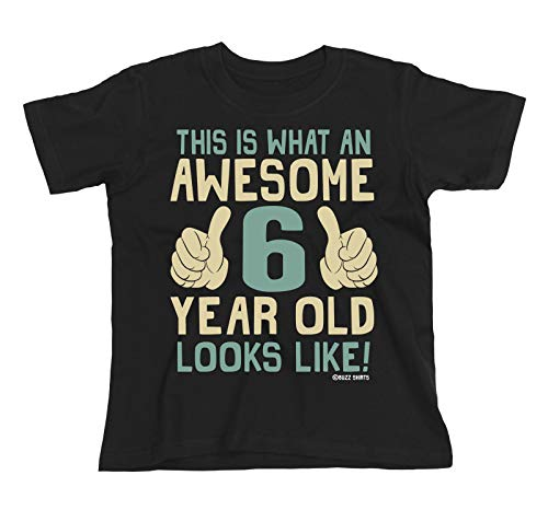 6th Birthday Gift - This is What an Awesome 6 Year Old Looks Like - Boys Girls Kids T-Shirt (5/6 Years, Black)