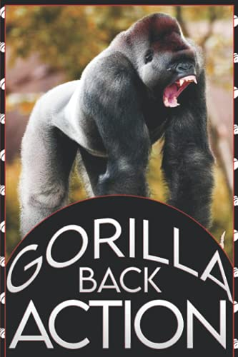 Gorilla Back Action: Gym Buddy: A 12 Week Fitness Logbook And Meal Plan Tracker To Help You Optimize Your Time In The Gym