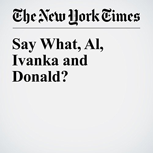 Say What, Al, Ivanka and Donald? cover art