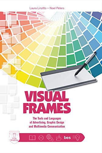 Visual frames. Tools and languages of advertising, graphic design and multimedia communication. Per le Scuole superiori