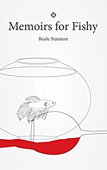 [Beale Stainton]のMemoirs for Fishy (English Edition)