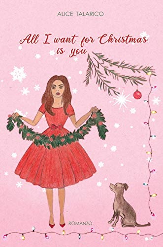 All i want for Christmas is you eBook: Talarico, Alice: Amazon.it ...