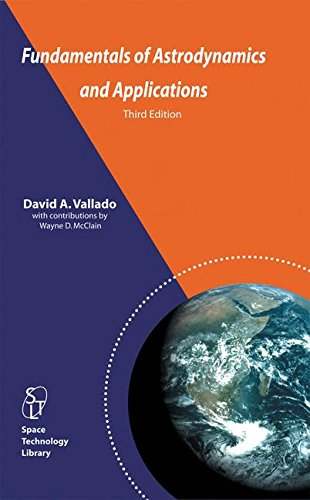 Fundamentals of Astrodynamics and Applications (Space...