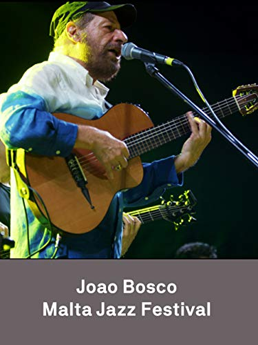 João Bosco - Malta Jazz Festival