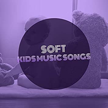 # 1 Album: Soft Kids Music Songs