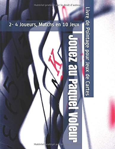 Jouez au Paquet Voleur - 2- 4 Joueurs, Matchs en 10 Jeux - Livre de Pointage pour Jeux de Cartes