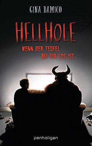 Hellhole - Wenn der Teufel bei dir los ist …: Roman