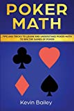 Poker Math: Tips and Tricks to Learn and Understand Poker Math to Win the Games of Poker (Volume 2)